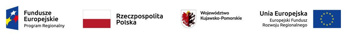 Logotypy: Fundusze Europejskie Program Regionalny, Rzeczpospolita Polska, Województwo Kujawsko-Pomorskie, Unia Europejska Europejski Fundusz Rozwoju Regionalnego
